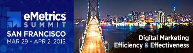 The eMetrics Summit - San Francisco 2015(March 29, 2015 - April 2, 2015)