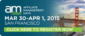 Affiliate Management Days San Francisco 2015 (March 30, 2015 - April 01, 2015)