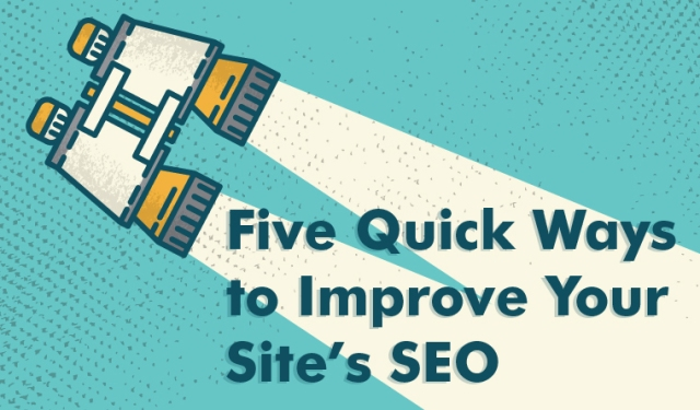 Five Quick Ways to Improve Your Site's SEO