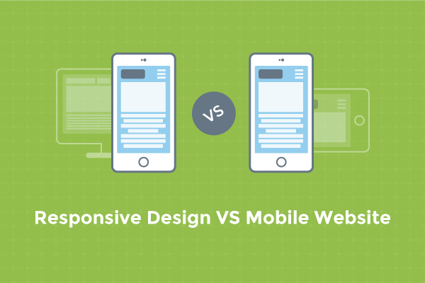 Responsive Design or Mobile Website: Which One Is Best for Your Business?